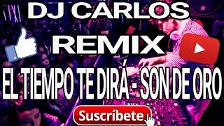 EL TIEMPO TE DIRA - SON DE ORO (AUDIO OFFICIAL 2017)✔ DJ CARLOS.