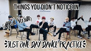 Things you did not notice in BTS Just One Day Dance Practice!!! (appeal version)