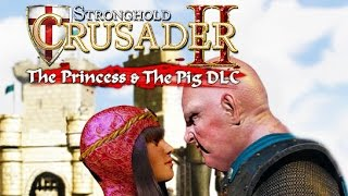 Stronghold Crusader 2: The Princess and The Pig Gameplay (PC HD)
