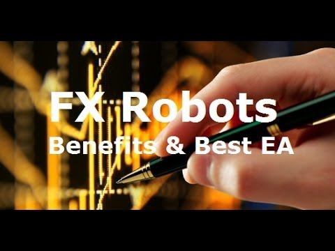 Automated Forex Trading Robots Benefits - The Advantages and Best Robot that Works