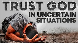 Trust God in Unceŗtain Situations. Motivational Video