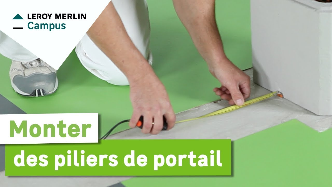 Comment monter des piliers de portail leroy merlin youtube - Comment decorer son entree de maison ...