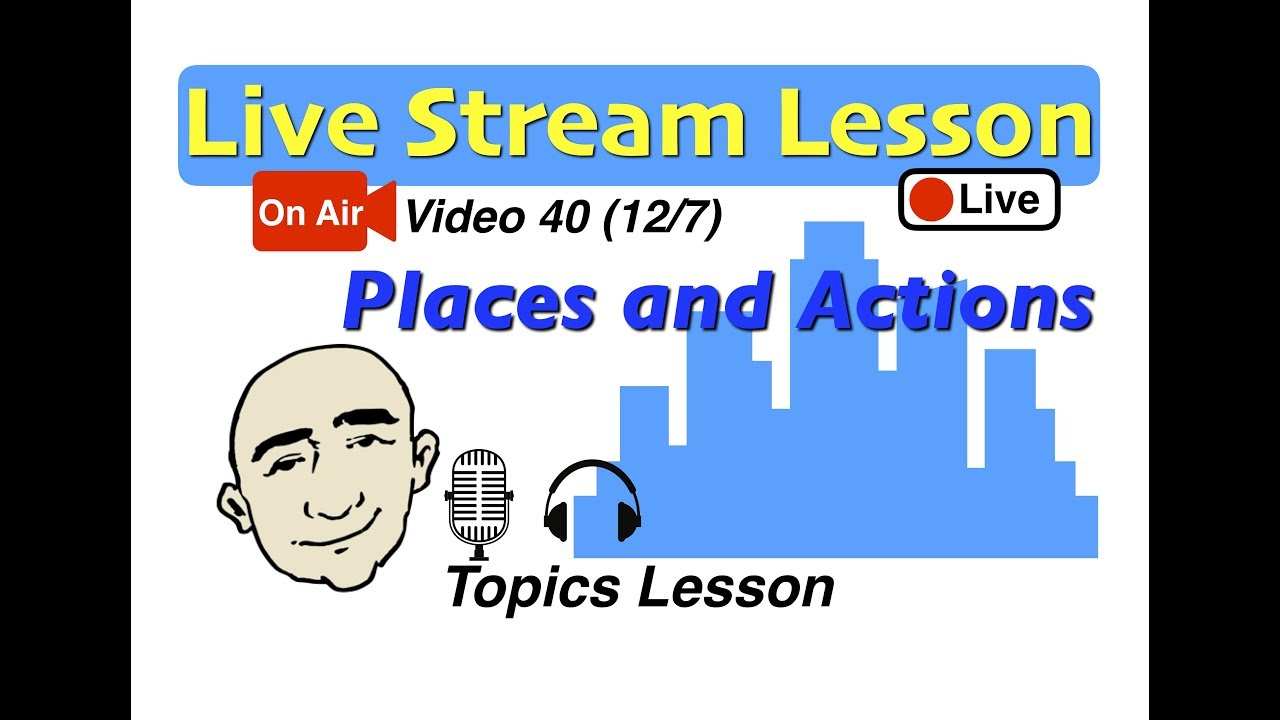Mark Kulek Live Stream - The Past (places and actions) | 40 |  English for Communication - ESL