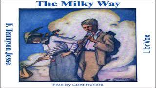 Milky Way   F. Tennyson Jesse   Published 1900 onward   Audiobook Full   English   7/7