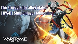 Video Warframe | the struggle for alloy plates | [PS4] Singleplayer Gameplay download MP3, 3GP, MP4, WEBM, AVI, FLV Januari 2018