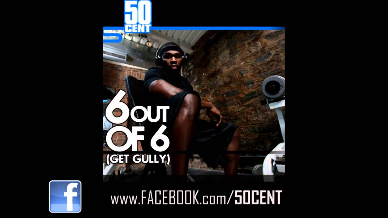 6 Out Of 6 (Get Gully) by 50 Cent [Freestyle] [March 2011]   50 Cent Music