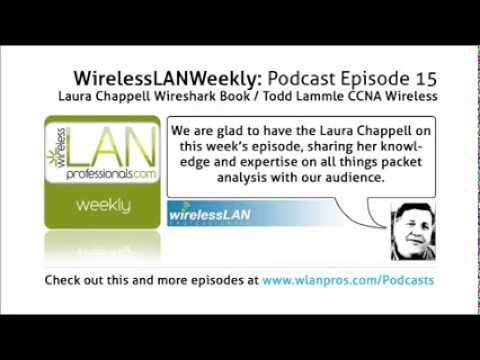 Laura Chappell Wireshark Book and Todd Lammle CCNA Wireless | WLPC Wireless  LAN Weekly EP 15