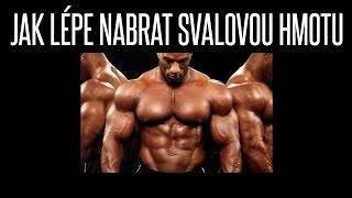 Jak lépe nabrat svalovou hmotu (návod)