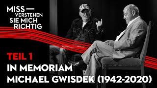 In Memoriam Michael Gwisdek (1942-2020) – Teil 1