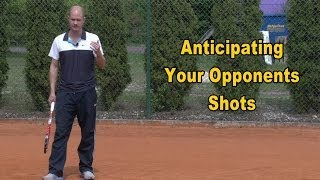 Tennis Tip: Anticipating Your Opponents Shots