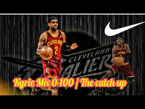 """Kyrie Irving """"0 to 100"""" Mix"""