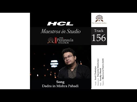 Dadra in Mishra Pahadi-Anol Chaterjee-HCL Maestros in Studio Live @The Peninsula Studios