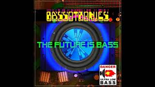 Bassotronics - Bass I Love You (SLOWED) (BASS BOOSTED)