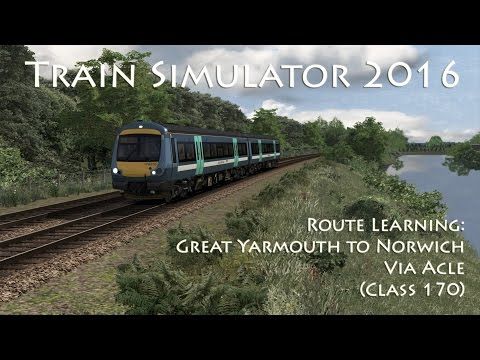 Train Simulator 2016 - Route Learning: Great Yarmouth to Norwich via Acle (Class 170)