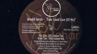 Arnold Jarvis - Take Good Care Of Me - Modern Soul Classics
