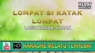 Lagu Kanak-Kanak - Lompat Si Katak Lompat | Karaoke | Minus One | Tanpa Vocal | Lirik Video HD