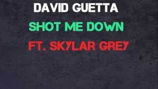 David Guetta - Shot Me Down ft. Skylar Grey Mp3 Download Free