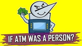 IF ATM WAS A PERSON ? | Angry Prash