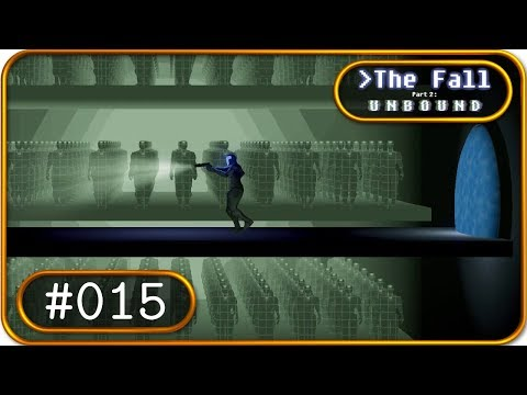 The Fall Part 2: Unbound [Linux] - Findet ONE [Let's Play] - Folge 015 |