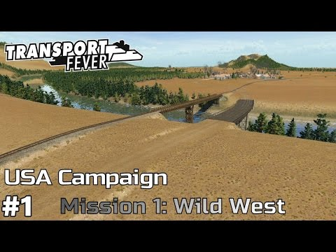 The Wild West - America Campaign [Mission 1] Transport Fever [ep1]