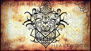 Anchor Hill - Heartwood | Full Album | Global Bass / EthnoFusion / Psy-Bass