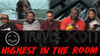 Music Video Reaction - Travis Scott - Highest in the Room -Group Reaction