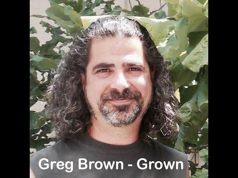 GROWN by Greg Brown
