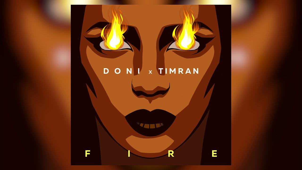 DONI, TIMRAN - Fire