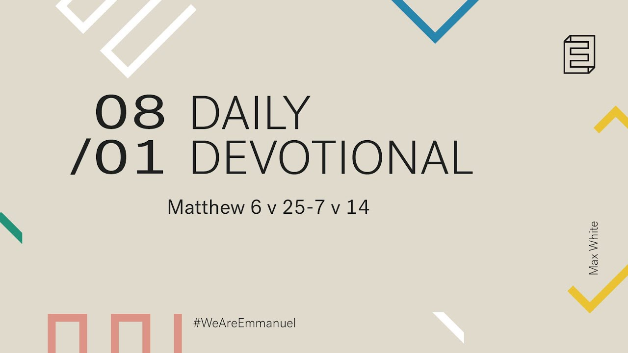Daily Devotion with Max White // Matthew 6:25-7:14 Cover Image