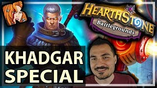 THIS IS THE KHADGAR SPECIAL - Hearthstone Battlegrounds