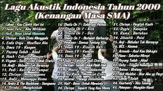 Kumpulan Lagu Pop Indonesia Terbaik Tahun 2000-an (( Kenangan Masa Sma ))    Full Akustik