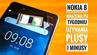Nokia 8 Plusy i Minusy po tygodniu używania | MediaTester