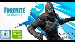 Fortnite | MX 150 / I5 8250u (season 7) Lenovo ideapad 330