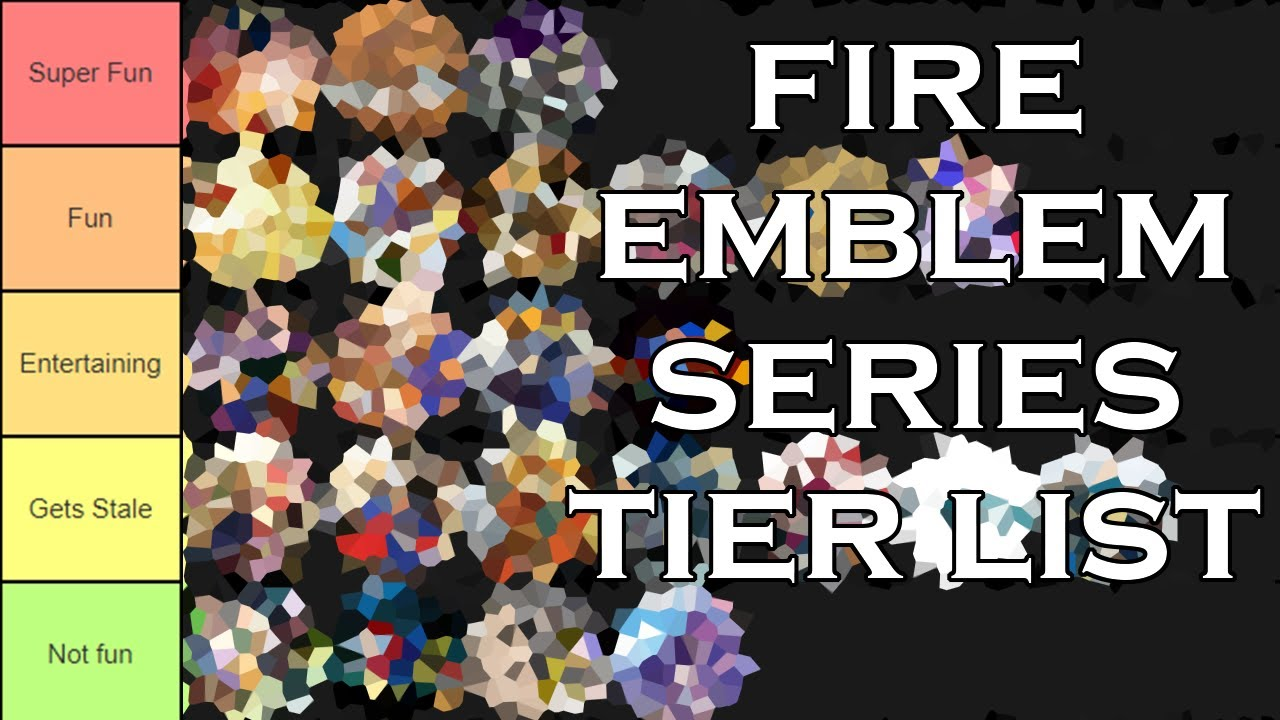 Every Fire Emblem Game Ranked Based On How Much Fun They Are