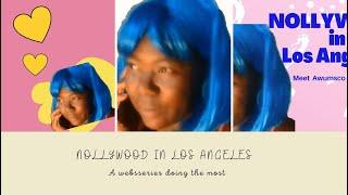 Nollywood in Los Angeles Pilot