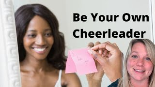 How do I stop thinking negatively about myself? | Become Your Own Cheerleader
