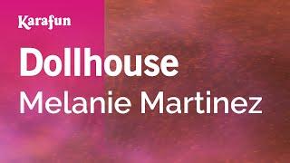 Karaoke Dollhouse - Melanie Martinez *