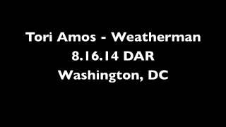 Tori Amos - Weatherman (8/16/14, Washington, DC)