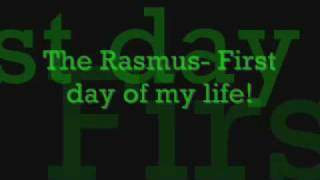 the rasmus first day of my life
