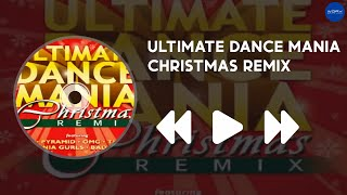 Ultimate Dance Mania Christmas Remix (Album Preview)
