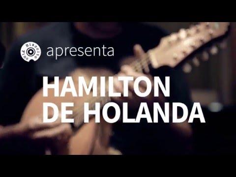 """Hamilton de Holanda - """"Construção  Deus Lhe Pague"""" Sessions Biscoito Fino"""
