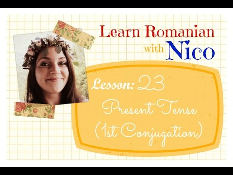 Easy-Peasy Romanian - Lesson 23: Present Tense (1st Conj. without infix)