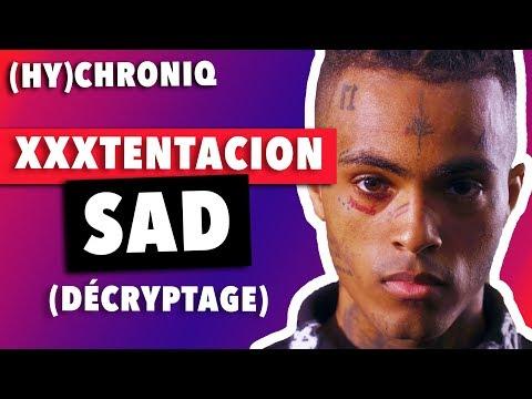 XXXTENTACION - SAD! (DECRYPTAGE DES MESSAGES)