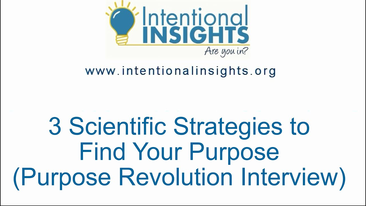 3 scientific strategies to your purpose purpose revolution 3 scientific strategies to your purpose purpose revolution interview