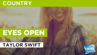Eyes Open : Taylor Swift | Karaoke with Lyrics