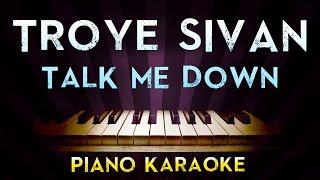 Troye Sivan - TALK ME DOWN | Higher Key Piano Karaoke Instrumental Lyrics Cover Sing Along