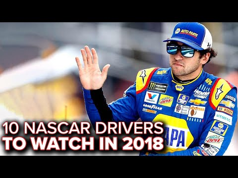 10 NASCAR Drivers To Watch in 2018