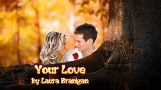Your Love by Laura Branigan