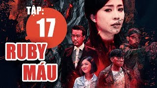 Ruby Máu - Tập 17 | Phim hình sự Việt Nam hay nhất 2019 | ANTV