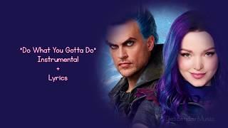 Do What You Gotta Do - Instrumental + Lyrics - Descendants 3 [KARAOKE]